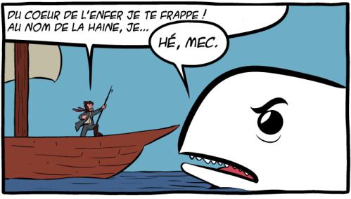 On parle même de Moby Dick ici