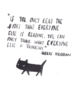 "Citation Flow Murakami ""if you only read the books that everyone is reading ...."""